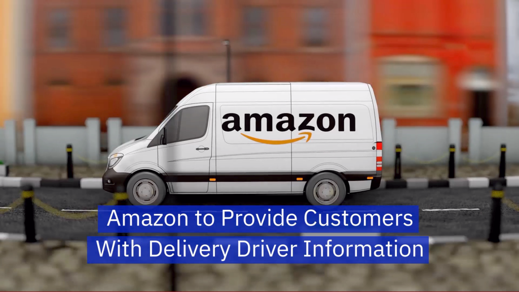 Amazon Will Give Customers More Info On Delivery Drivers Blake News